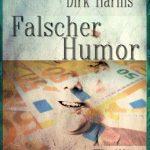 Falscher Humor - Dirk Harms